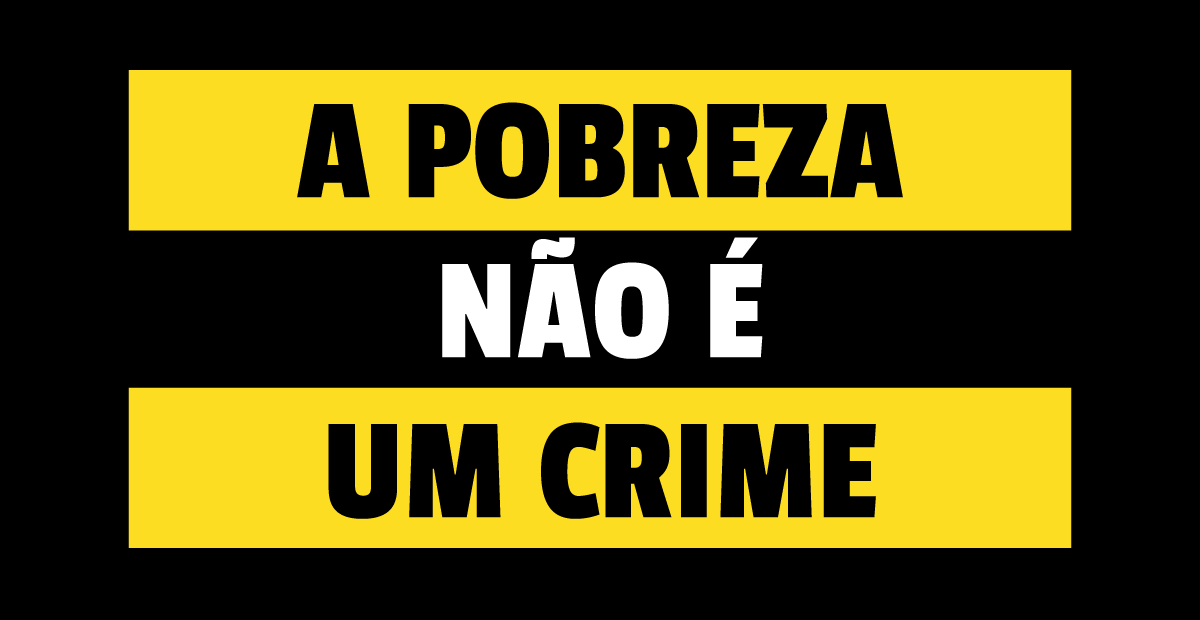 Poverty is not a crime!